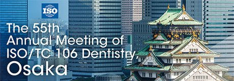 The22th Annual Meeting of ISO/TC 106 Dentistry,OSAKA
